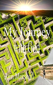 My Journey with God by [Ann Marshall]