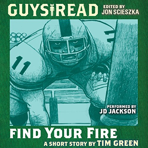 Guys Read: Find Your Fire                   By:                                                                                                                                 Tim Green                               Narrated by:                                                                                                                                 Christian Rummel                      Length: 37 mins     Not rated yet     Overall 0.0