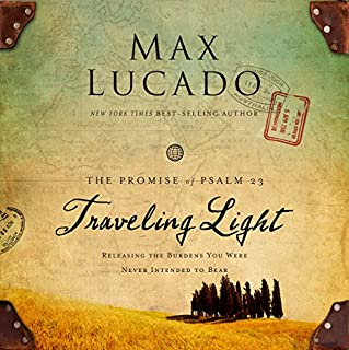Traveling Light     Releasing the Burdens You Were Never Intended to Bear              Written by:                                                                                                                                 Max Lucado                               Narrated by:                                                                                                                                 Ben Holland                      Length: 4 hrs and 21 mins     Not rated yet     Overall 0.0
