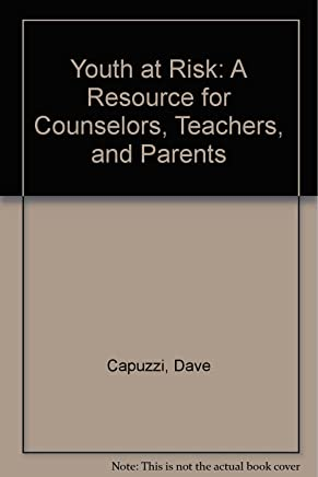 Youth at Risk: A Resource for Counselors, Teachers, and Parents
