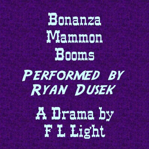 Bonanza Mammon Booms: A Drama of the Comstock Lode cover art