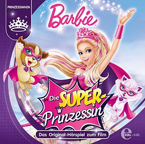 Barbie in: Die Superprinzessin - Das Original-Hörspiel zum Film
