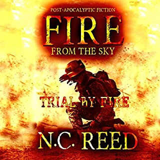 Fire from the Sky: Trial by Fire                   Written by:                                                                                                                                 N.C. Reed                               Narrated by:                                                                                                                                 Lee Alan                      Length: 9 hrs and 50 mins     Not rated yet     Overall 0.0