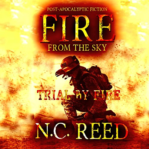 Fire from the Sky: Trial by Fire audiobook cover art