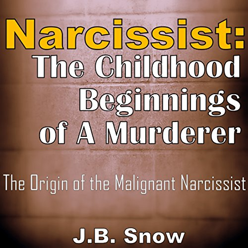 Narcissist: The Childhood Beginnings of a Murderer audiobook cover art