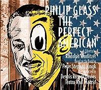 PHILIP GLASS/ THE PERFECT AMERICAN