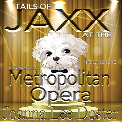 Tails of Jaxx at the Metropolitan Opera audiobook cover art
