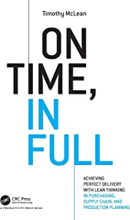 On Time, In Full: Achieving Perfect Delivery with Lean Thinking in Purchasing, Supply Chain, and Production Planning