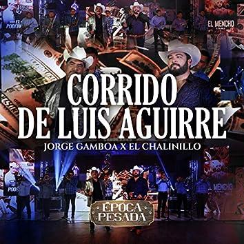 Corrido de Luis Aguirre (Época Pesada) [En Vivo]
