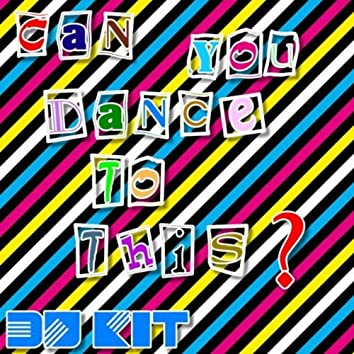 Can You Dance to This ?