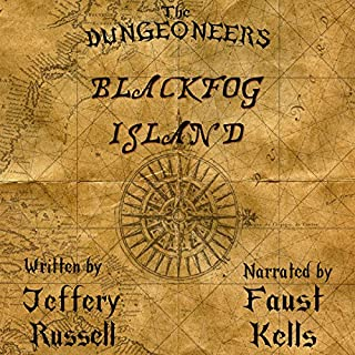 The Dungeoneers: Blackfog Island                   By:                                                                                                                                 Jeffery Russell                               Narrated by:                                                                                                                                 Faust Kells                      Length: 8 hrs and 53 mins     213 ratings     Overall 4.4