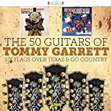 50 Guitars Go Country & Six Flags over Texas (The 50 Guitars of Tommy Garrett)