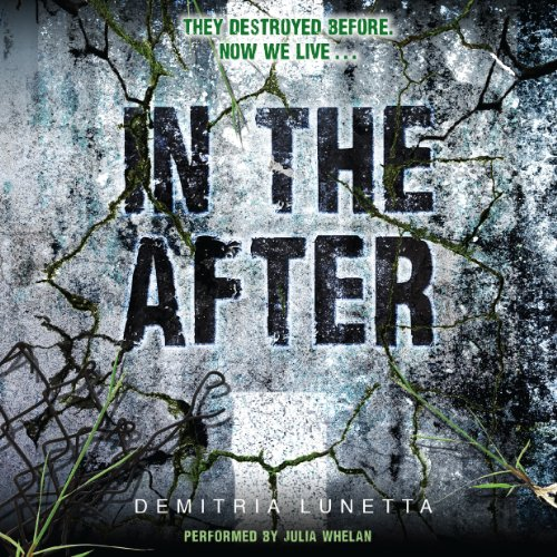 In the After                   By:                                                                                                                                 Demitria Lunetta                               Narrated by:                                                                                                                                 Julia Whelan                      Length: 9 hrs and 37 mins     881 ratings     Overall 4.4