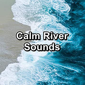 Calm River Sounds