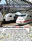 RailPass InfoRailMap 2020 - Discover Your Europe: Icon and Info illustrated Railway Atlas specifically designed for Global Interrail and Eurail ... InfoRailMap for Switzerland and Austria
