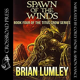 Spawn of the Winds     Titus Crow Series, Book 4              By:                                                                                                                                 Brian Lumley                               Narrated by:                                                                                                                                 Simon Vance,                                                                                        Corey Snow                      Length: 5 hrs and 56 mins     7 ratings     Overall 4.0