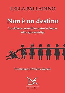 Non è un destino: La violenza maschile contro le donne oltre gli stereotipi