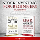 Stock Investing For Beginners Value Edition: Featuring 20 Stocks & ETFs To Buy and Hold For The Next 21 Years + How to Invest Your Money in a Bear Market (English Edition)