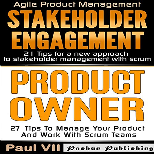 Product Owner: 27 Tips to Manage Your Product and Work with Scrum Teams & Stakeholder Engagement: 21 Tips for a New Approach to Stakeholder Management with Scrum cover art