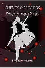 Paisaje de Fuego y Sangre (Sueños Olvidados nº 1) (Spanish Edition) Kindle Edition