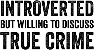 Introverted but Willing to Discuss True Crime: A Notebook for the Introvert and True Crime Fan