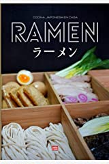 Ramen Cocina japonesa en casa: Libro de recetas de ramen, haz tus propios fideos y tus propios caldos para componer tu ramen ideal coronado con una rodaja de chashu y un suave huevo con soja Broché