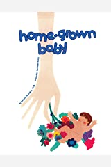 Home-Grown Baby (Homegrown) Paperback