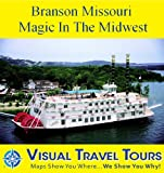 BRANSON, MISSOURI: MAGIC IN THE MIDWEST - A Pictorial Travelogue (Tours4Mobile, Visual Travel Tours Book 2) (English Edition)