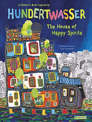 Hundertwasser Picture Book: A Children's Book Inspired by Friedensreich Hundertwasser (Children's Books Inspired by Famous Artworks)