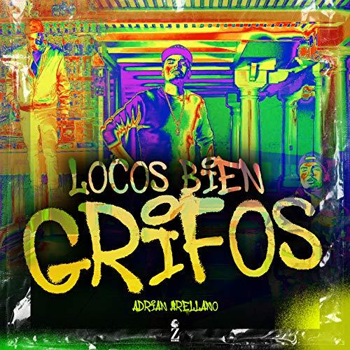 Locos Bien Grifos [Explicit]