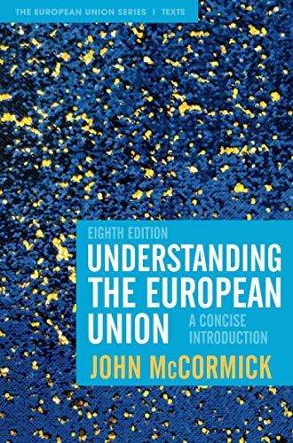 Compare Textbook Prices for Understanding the European Union: A Concise Introduction The European Union Series 8th ed. 2021 Edition ISBN 9781352011197 by McCormick, John