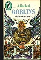 A Book of Goblins (Puffin Books)