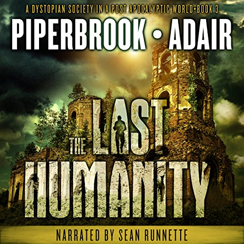 The Last Humanity: A Dystopian Society in a Post-Apocalyptic World audiobook cover art