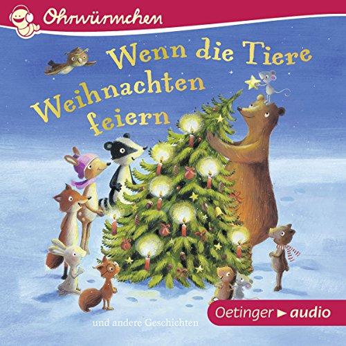Wenn die Tiere Weihnachten feiern und andere Geschichten audiobook cover art