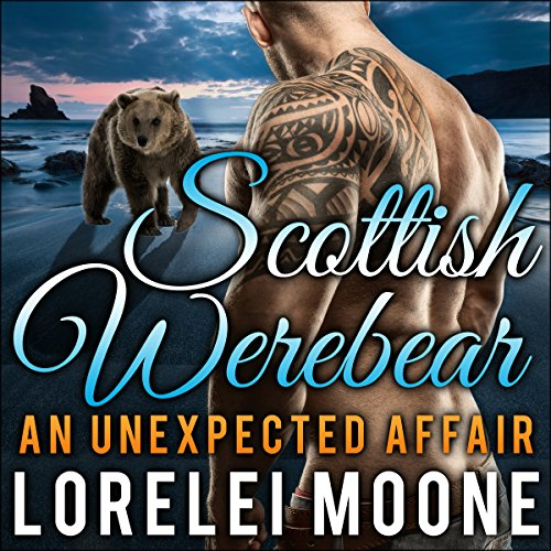 Scottish Werebear, Book 1: An Unexpected Affair audiobook cover art