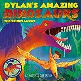 Dylan s Amazing Dinosaurs - The Spinosaurus