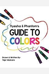 Nyesha & Phantom's Guide to Colors: A Children's Book on Color Theory Paperback