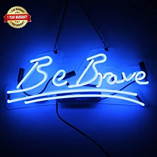 Neon Light Sign Be Brave Inspiring Glass Decorative Sign for Gift Office Club Bedroom Class Room Wall Decor 17 x 7 Inch Blue