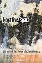 Negative Space: 2017 poetry and flash fiction collection anthology