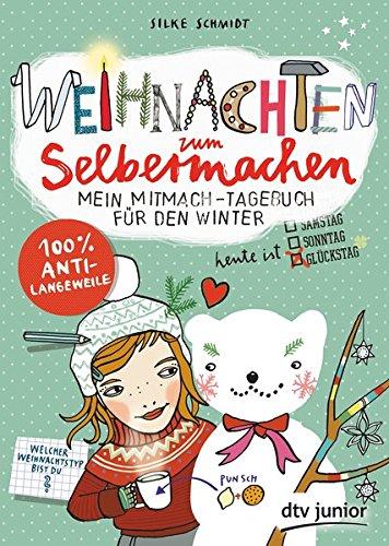 Weihnachten zum Selbermachen, Mein Mitmach-Tagebuch für den Winter (Die Selbermachen-Serie, Band 5)