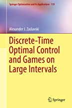 Discrete-Time Optimal Control and Games on Large Intervals (Springer Optimization and Its Applications Book 119)