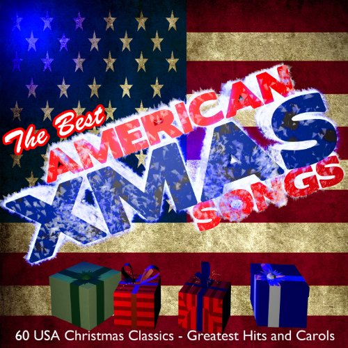 The Best American Xmas Songs: 60 USA Christmas Classics - Greatest Hits and Carols