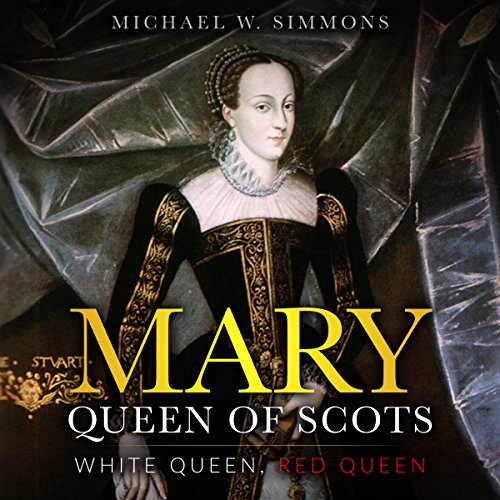 Mary, Queen of Scots: White Queen, Red Queen audiobook cover art