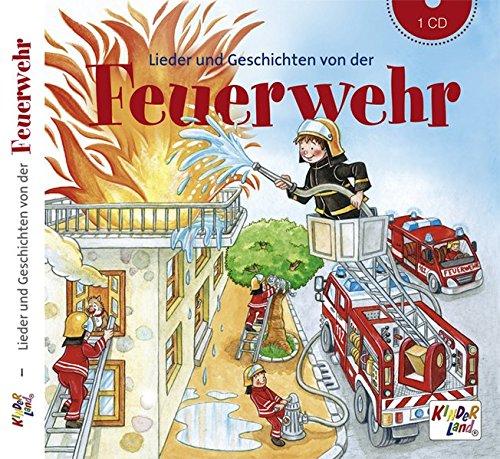 Lieder und Geschichten von der Feuerwehr - CD: Kinderland