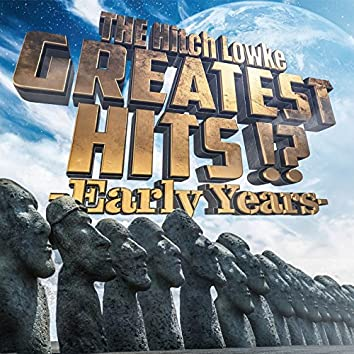 Greatest Hits!? -Early Years-