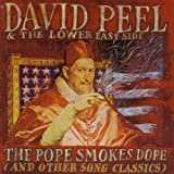 The Pope Smokes Dope (and Other David Peel Classics) [Explicit]