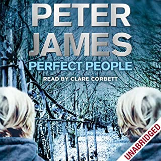 Perfect People                   By:                                                                                                                                 Peter James                               Narrated by:                                                                                                                                 Clare Corbett                      Length: 13 hrs and 55 mins     340 ratings     Overall 4.1