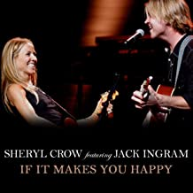 Best if it makes you happy sheryl crow live Reviews
