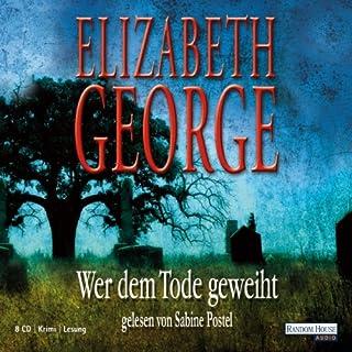 Wer dem Tode geweiht                   Autor:                                                                                                                                 Elizabeth George                               Sprecher:                                                                                                                                 Sabine Postel                      Spieldauer: 9 Std. und 29 Min.     191 Bewertungen     Gesamt 3,7