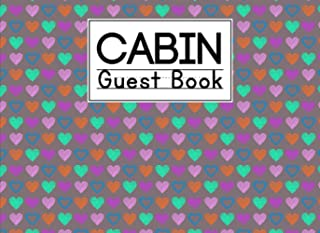 Cabin Guest Book: Hearts Cover Guest Book for Vacation Home, Cabin Edition: 8.25 x 6 Guest Log Book for Vacation Rental, A...